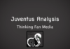 Juventus Analysis Thinking Fan Media